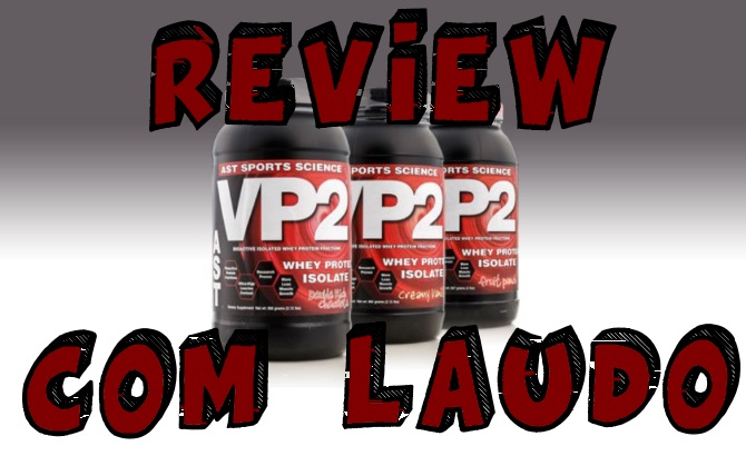 Whey VP2 da AST - review com laudo laboratorial